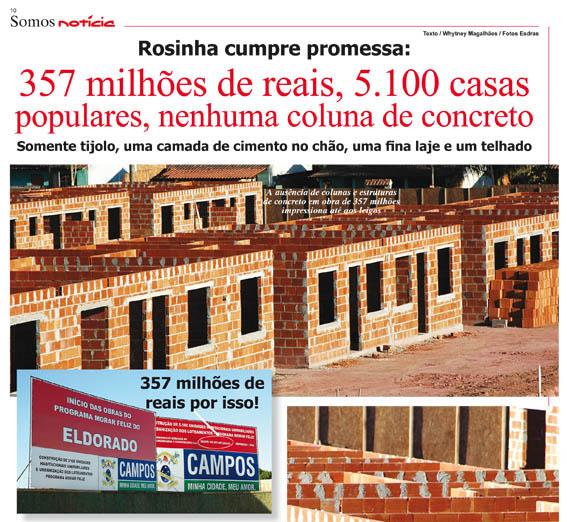 Sem as colunas de concreto a construção ficou muito mais barata